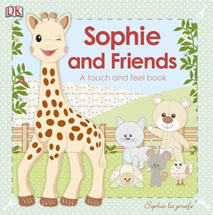 Sophie La Giraffe - Sophie and Friends - Touch and Feel Book