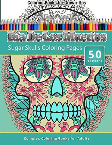 Coloring Books for Grownups: Dia de los Muertos