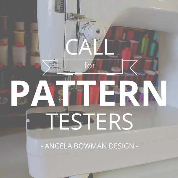 Call for Pattern Testers | www.AngelaBowmanDesign.com