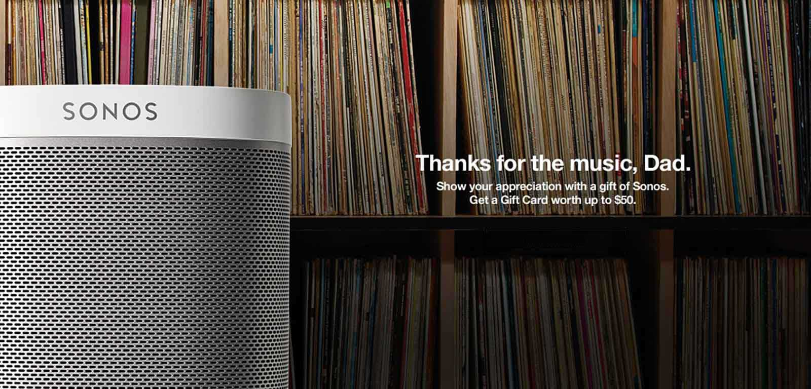 Thanks for the music, dad. Show your appreciation with a gift of Sonos. Get a gift card worth up to $50.