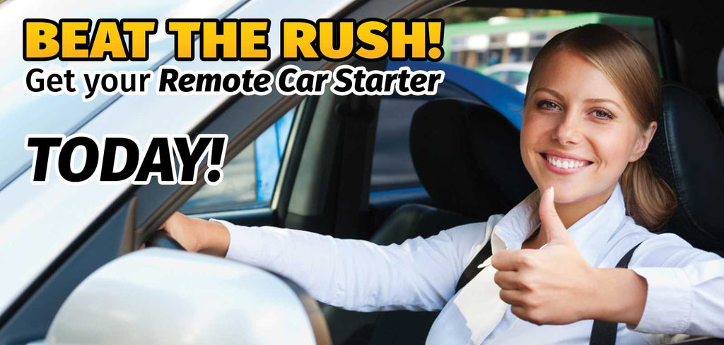 Beat the Rush! Get your Remote Car Starter. Starting at only $499.99 installed for most vehicles.