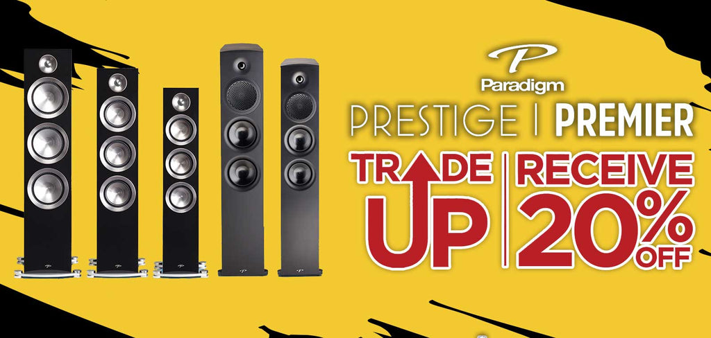 Trade Up and Receive 20% Off Paradigm Premier and Prestige Series Speakers