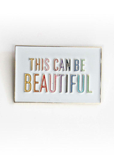 "ENAMEL PIN ""THIS CAN BE BEAUTIFUL"" - by THE PENNY PAPER CO."