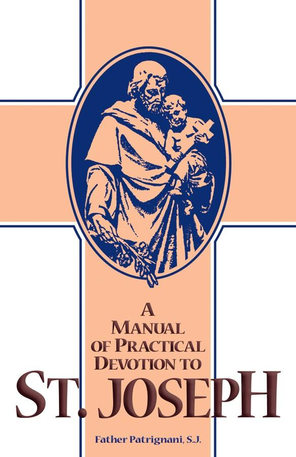 A Manual of Practical Devotion to St. Joseph by Rev. Fr. Patrignani, S.J.