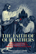 The Faith of Our Fathers Cardinal James Gibbons - Unique Catholic Gifts