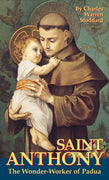 Saint Anthony: The Wonder-Worker of Padua Charles Warren Stoddard - Unique Catholic Gifts