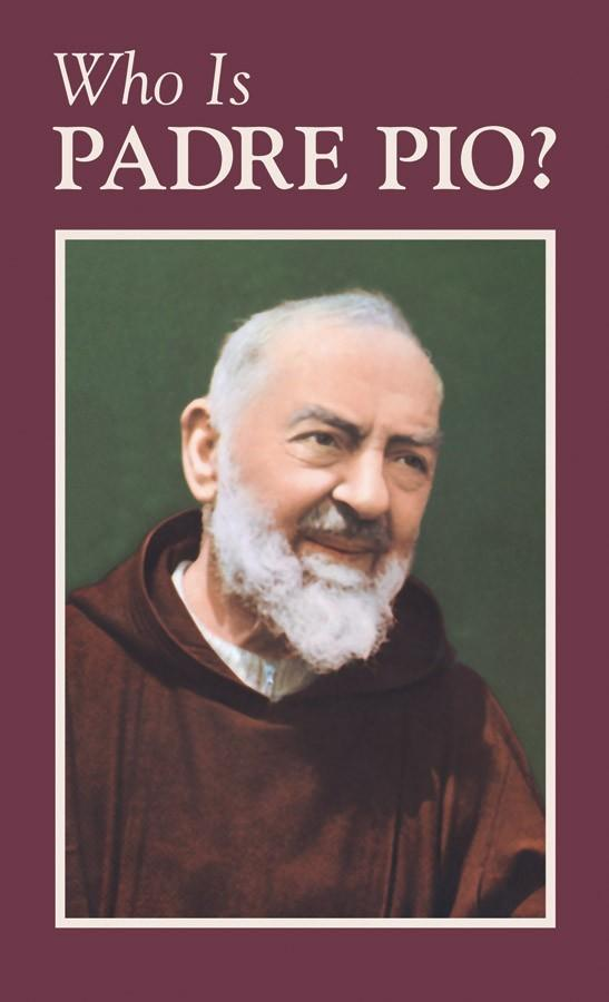 Who Is Padre Pio? Anonymous - Unique Catholic Gifts