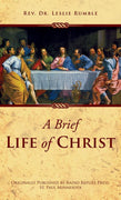 A Brief Life of Christ by Rev Dr. Leslie Rumble - Unique Catholic Gifts
