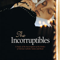 The Incorruptibles: A Study of Incorruption in the Bodies of Various Saints and Beati Joan Carroll Cruz - Unique Catholic Gifts