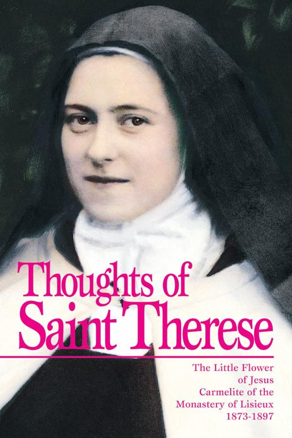 Thoughts of Saint Thérèse St. Thérèse of Lisieux - Unique Catholic Gifts
