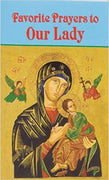 Favorite Prayers to Our Lady - Unique Catholic Gifts