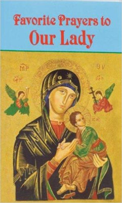 Favorite Prayers to Our Lady