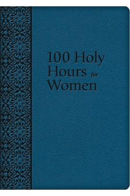100 Holy Hours for Women Mother Mary Raphael Lubowidzka - Unique Catholic Gifts