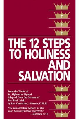 The Twelve Steps to Holiness and Salvation St. Alphonsus Liguori (paperback)