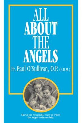 All About the Angels Rev. Fr. Paul O'Sullivan, O.P. - Unique Catholic Gifts