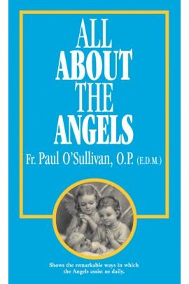 All About the Angels Rev. Fr. Paul O'Sullivan, O.P.