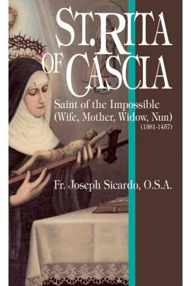 St. Rita of Cascia: Saint of the Impossible (Wife, Mother, Widow, Nun) Rev. Fr. Joseph Sicardo, O.S.A. - Unique Catholic Gifts