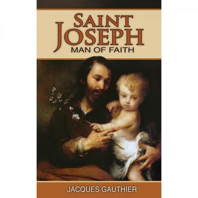St. Joseph: Man Of Faith - Unique Catholic Gifts