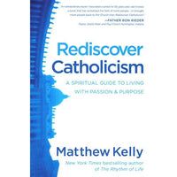 Rediscover Catholicism: A Spiritual Guide to Living with Passion & Purpose - Unique Catholic Gifts