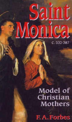 Saint Monica  Model of Christian Mothers F. A. Forbes - Unique Catholic Gifts