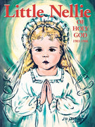 Little Nellie of Holy God (1903-1908) Sr. M. Dominic, R.S.G. - Unique Catholic Gifts