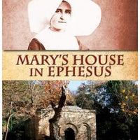 The Life of Sr. Marie de Mandat-Grancey and Mary's House in Ephesus Rev. Fr. Carl G. Schulte, C.M. - Unique Catholic Gifts