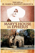 The Life of Sr. Marie de Mandat-Grancey and Mary's House in Ephesus Rev. Fr. Carl G. Schulte, C.M.