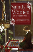 Saintly Women of Modern Times Joan Carroll Cruz - Unique Catholic Gifts