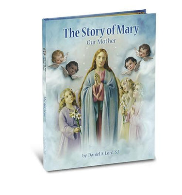 The Story of Mary: Our Mother (Gloria Stories) by Daniel A. Lord Hardcover - Unique Catholic Gifts
