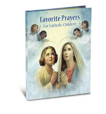 Favorite Prayers for Catholic Children (Gloria Stories) Hardcover by Daniel A. Lord (Author) - Unique Catholic Gifts