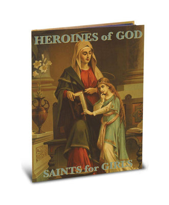 Heroines of God. Saints for Girls by Fr. Daniel Lord - Unique Catholic Gifts