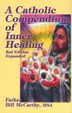 A Catholic Compendium of Inner Healing by McCarthy, Bill