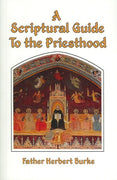 A Scriptural Guide to the Priesthood by Fr. Herbert Burke - Unique Catholic Gifts