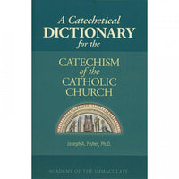 A Catechetical Dictionary by Joseph A Fisher PhD