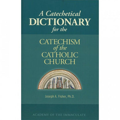 A Catechetical Dictionary by Joseph A Fisher PhD - Unique Catholic Gifts