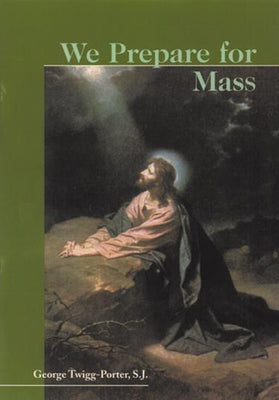 We Prepare for Mass by Fr. George Twigg-Porter