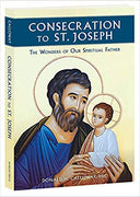 Consecration to St. Joseph: The Wonders of Our Spiritual Father by Fr. Donald Calloway. - Unique Catholic Gifts