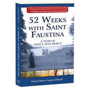 52 Weeks with Saint Faustina: A Year of Grace and Mercy by Donna-Marie Cooper O'Boyle