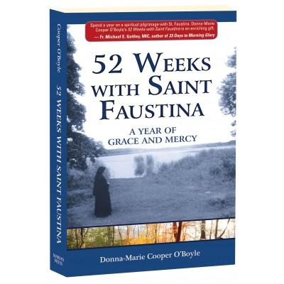 52 Weeks with Saint Faustina: A Year of Grace and Mercy by Donna-Marie Cooper O'Boyle - Unique Catholic Gifts