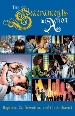 Sacraments in Action: Baptism, Confirmation, and the Eucharist (Comic Book) - Unique Catholic Gifts