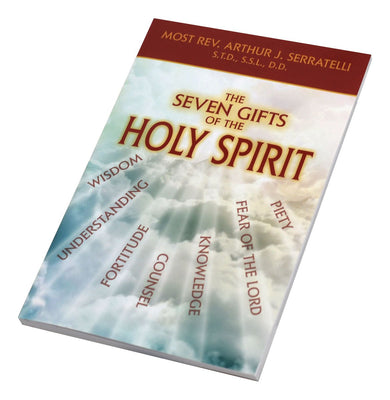 The Seven Gifts Of The Holy Spirit by Bishop Serratelli - Unique Catholic Gifts