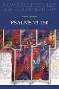 New Collegeville Bible Commentary: Psalms 73-150 Volume 23 Dianne Bergant, CSA
