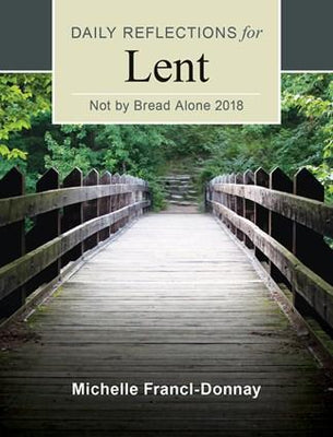 Not By Bread Alone 2019 Daily Reflections for Lent 2019 Mary DeTurris Poust