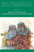 New Collegeville Bible Commentary: Song of Songs, Ruth, Lamentations, Ecclesiastes, Esther Volume 24 Irene Nowell, OSB