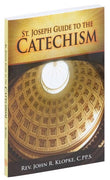 St. Joseph Guide To The Catechism by Rev. John R. Klopke C.PP.S - Unique Catholic Gifts