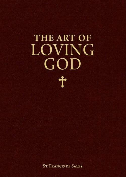 Art of Loving God, The by St. Francis De Sales - Unique Catholic Gifts