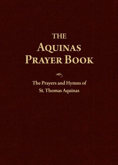 Aquinas Prayer Book, The The Prayers and Hymns of St. Thomas Aquinas by St. Thomas Aquinas