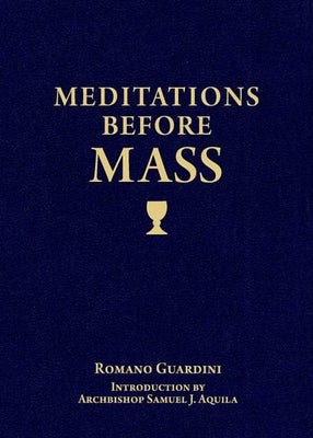 Meditations Before Mass by Fr. Romano Guardini - Unique Catholic Gifts
