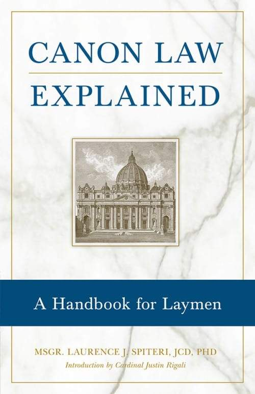 Canon Law Explained A Handbook for Laymen by Fr. Laurence J. Spiteri - Unique Catholic Gifts