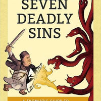 Seven Deadly Sins A Thomistic Guide to Vanquishing Vice and Sin by Kevin Vost, Psy. D. - Unique Catholic Gifts